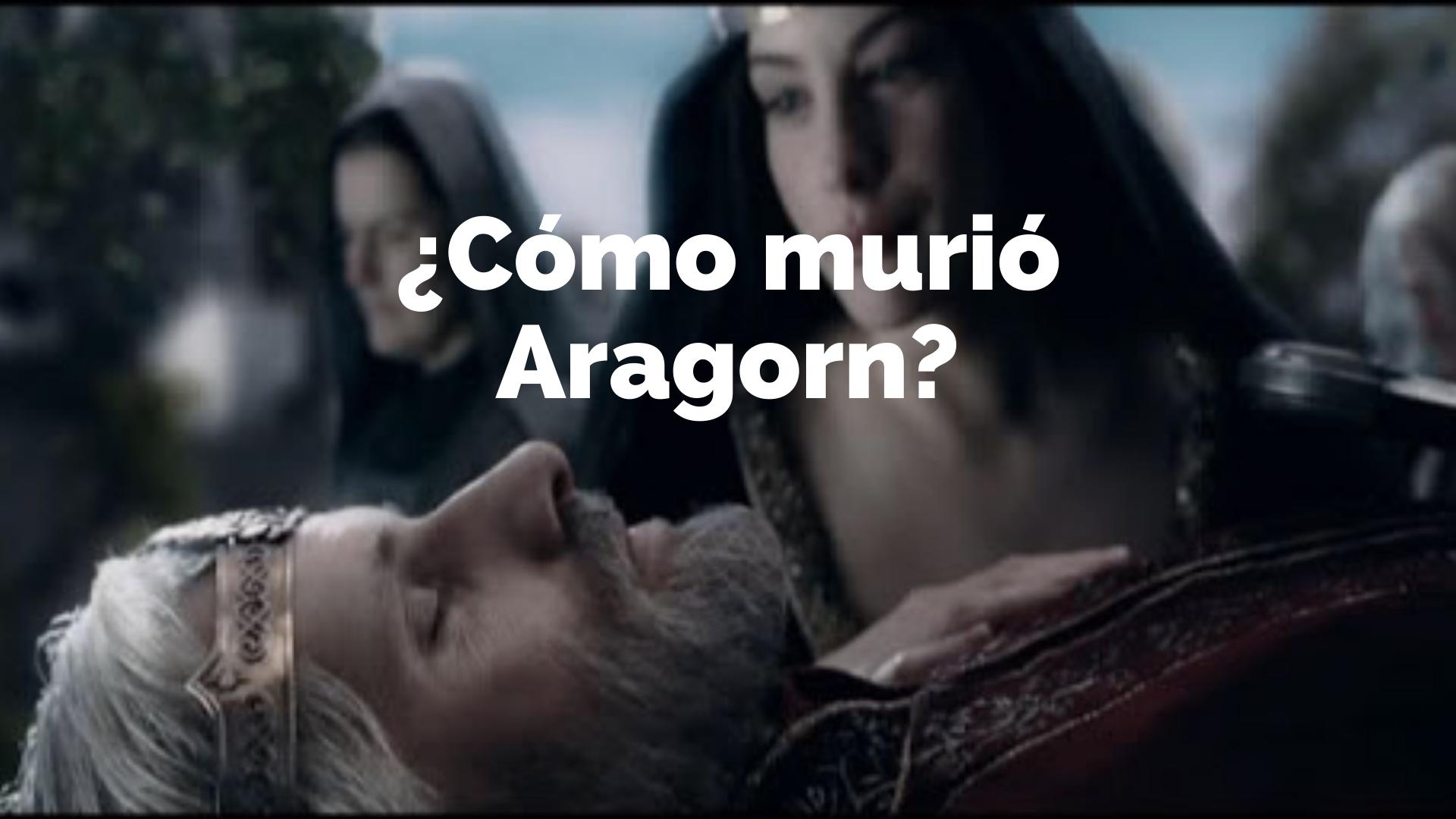cómo murió aragorn